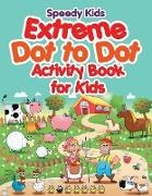 Speedy Kids - Extreme Dot to Dot Activity Book for Kids