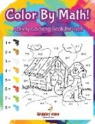 Speedy Kids - Color By Math! Activity Coloring Book for Kids