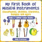 Baby, Baby Professor - My First Book of Musical Instruments