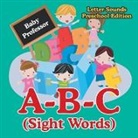 Baby, Baby Professor - A-B-C (Sight Words) Letter Sounds Preschool Edition