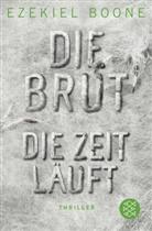 Ezekiel Boone - Die Brut - Die Zeit läuft