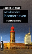 Angelika Griese - Mörderisches Bremerhaven