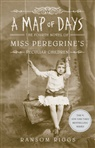 Ransom Riggs - A MAP OF DAYS: THE FOURTH NOVEL OF MISS PEREGRINE'S PECULIAR CHILDREN /ANGLAIS