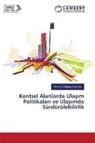 Zümrüt Özbahar (Kaynak) - Kentsel Alanlarda Ulas m Politikalar ve Ulas mda Sürdürülebilirlik
