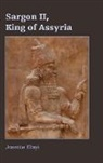 Josette Elayi, Not Available (NA) - Sargon II, King of Assyria