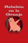 George Orwell - REBELION EN LA GRANJA