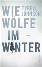 Tyrell Johnson - Wie Wölfe im Winter