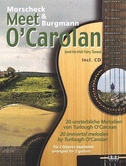 Chris Burgmann, Pete Morscheck, Peter Morscheck, Turlough O'Carolan - Morscheck & Burgmann meet O'Carolan, für 2 Gitarren bearbeitet, m. Audio-CD - 20 unsterbliche Melodien von Turlough O'Carolan