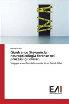 Nerina Luison - Gianfranco Stevanin:la neuropsicologia forense nei processi giudiziari