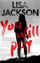 Lisa Jackson - You will pay - Tödliche Botschaft