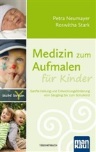 Petr Neumayer, Petra Neumayer, Roswitha Stark - Medizin zum Aufmalen für Kinder
