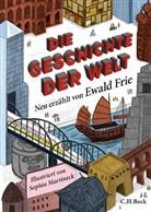 Ewald Frie, Sophia Martineck - Die Geschichte der Welt