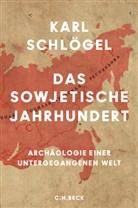 Karl Schlögel - Das sowjetische Jahrhundert