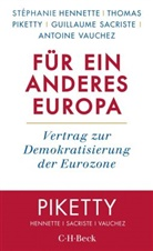 Stéphani Hennette, Stéphanie Hennette, Thoma Piketty, Thomas Piketty, Guil Sacriste, Guillaume Sacriste... - Für ein anderes Europa