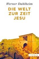 Werner Dahlheim - Die Welt zur Zeit Jesu