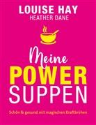 Heather Dane, Louis Hay, Louise Hay, Louise L. Hay - Meine Powersuppen