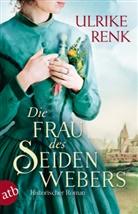 Ulrike Renk - Die Frau des Seidenwebers