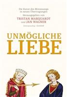 Marquardt, Tristan Marquardt, Ja Wagner, Jan Wagner - Unmögliche Liebe