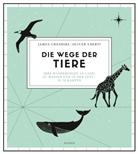 Jame Cheshire, James Cheshire, Oliver Uberti - Die Wege der Tiere