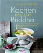 Susanne Seethaler - Kochen wie ein Buddha