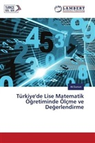 Ali Dursun - Türkiye'de Lise Matematik Ögretiminde Ölçme ve Degerlendirme
