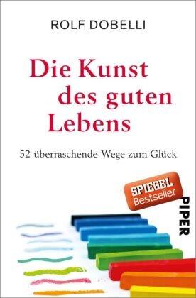 Rolf Dobelli,  El Bocho,  El Bocho - Die Kunst des guten Lebens - 52 überraschende Wege zum Glück