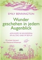Emily Bennington - Wunder geschehen in jedem Augenblick