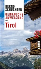 Bernd Schuchter - Gebrauchsanweisung für Tirol
