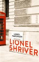 Lionel Shriver - Liebespaarungen