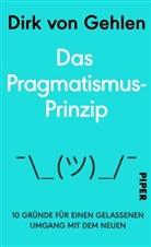 Dirk von Gehlen, Dirk von Gehlen - Das Pragmatismus-Prinzip