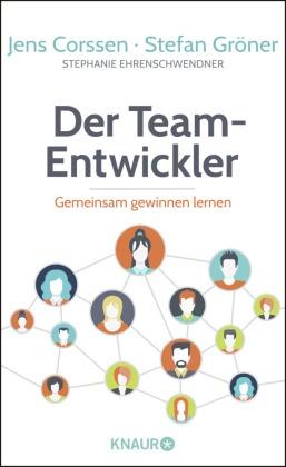 Jens Corssen, Step Ehrenschwendner, Stephanie Ehrenschwendner, Stefa Gröner, Stefan Gröner - Der Team-Entwickler - Gemeinsam gewinnen lernen