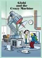Daniel Frick, Jürg Lendenmann, Daniel Frick - Globi and the Crazy Machine