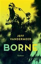Jeff VanderMeer, Michael Kellner - Borne