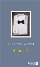 Susanne Mayer - Männer!