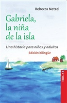 Rebecca Netzel, Rebecca Netzel - Gabriela, la niña de la isla - Das Inselmädchen Gabriela