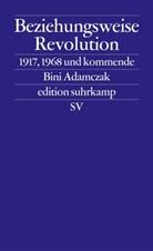 Bini Adamczak - Beziehungsweise Revolution