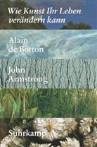 John Armstrong, Alain d Botton, Alain de Botton - Wie Kunst Ihr Leben verändern kann