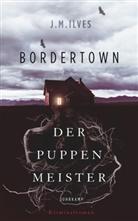 J M Ilves, J. M. Ilves - Bordertown - Der Puppenmeister