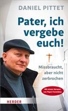Daniel Pittet - Pater, ich vergebe Euch!