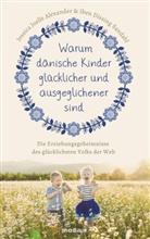 Jessica Joell Alexander, Jessica Joelle Alexander, Iben Dissing Sandahl - Warum dänische Kinder glücklicher und ausgeglichener sind