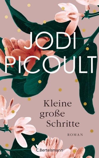 Jodi Picoult - Kleine große Schritte - Roman