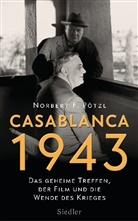 Norbert F Pötzl, Norbert F. Pötzl - Casablanca 1943