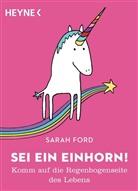 Sarah Ford, Anita Mangan - Sei ein Einhorn!