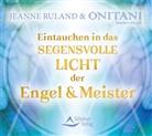 Onitani, ONITANI Seelen-Musik, Jeann Ruland, Jeanne Ruland - Eintauchen in das segensvolle Licht der Engel & Meister, Audio-CD (Hörbuch)