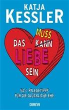 Katja Keßler - Das muss Liebe sein
