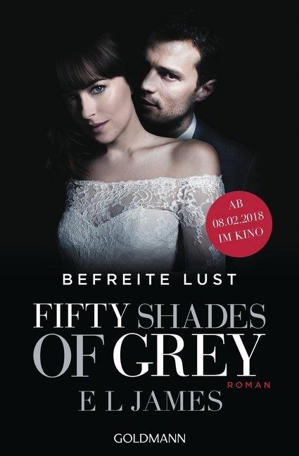E L James - Fifty Shades of Grey - Befreite Lust, Film-Tie-in - Band 3. Buch zum Film - Roman