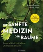 Maximilia Moser, Maximilian Moser, Erwin Thoma - Die sanfte Medizin der Bäume