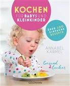 Annabel Karmel - Gesund & lecker - Kochen für Babys und Kleinkinder