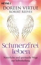 Robert Reeves, Doreen Virtue - Schmerzfrei leben