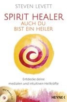 Steven Levett - Spirit Healer - Auch du bist ein Heiler, m. Audio-CD